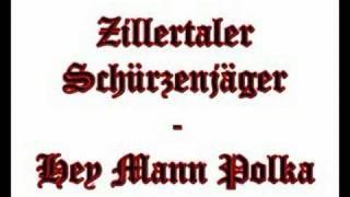 Zillertaler Schürzenjäger - Hey Mann Polka