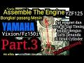 Cara bongkar mesin motor Part.3 | Posisi Top Timing | YAMAHA Vixion/FZ150i