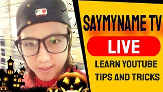 "SayMyName TV Live ""Youtube Coaching tips and tricks"" Grow here with me."