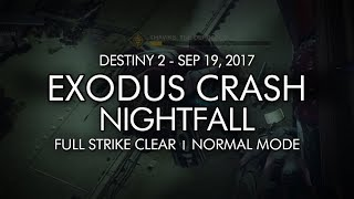 Destiny 2 - Nightfall: Exodus Crash - Full Strike Clear Gameplay (Week Three)