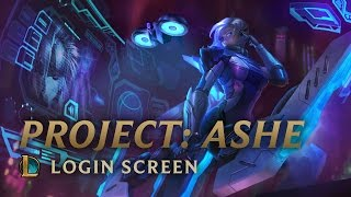 PROJECT: Ashe | Login Screen - League of Legends