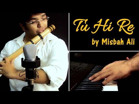 Tu Hi Re (Revisted) Studiounplugged Ft. Misbah Ali - Jai - Parthiv...