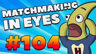 THE MOST TOXIC PLAYER IS BACK! - MatchMaking in Eyes #104