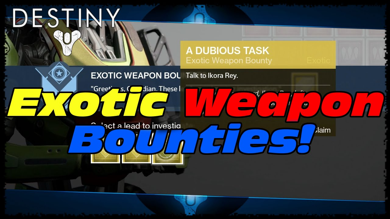 Destiny exotic weapon bounty guide how to know which exotic bounty to