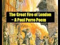 The Great Fire of London - A Paul Perro Poem