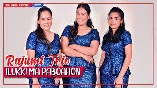 RAJUMI TRIO - Ilukki Ma Paboahon (Official Video) ~ LAGU BATAK TERBARU