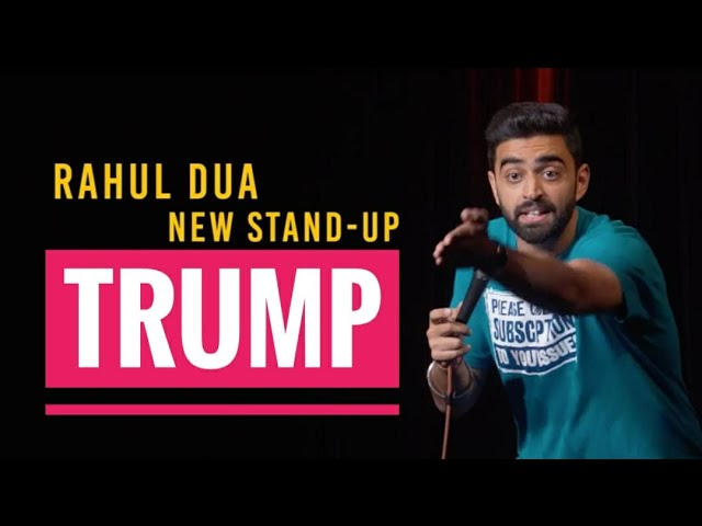 Trump  Stand Up Comedy by Rahul Dua