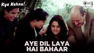 Aye Dil Laya Hai Bahaar -Kya Kehna   Preity Zinta   Kavita Krishnamurthy & Hariharan   Rajesh Roshan