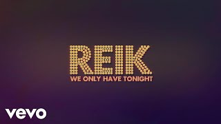 Reik - We Only Have Tonight (Lyric Video)
