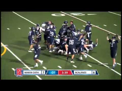 Marin Catholic High School WINS in OT the NCS D-II Boys Lacrosse Final - 05/31/2014