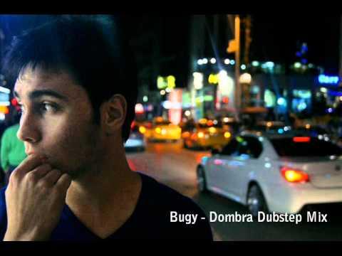 Bugy  Dombra Dubstep Mix