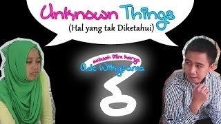 "Film Pendek Romantis ""Unknown Things"" - Indonesian Romantic Short Film"