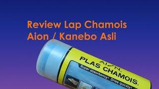Review Lap Chamois Aion / Kanebo Asli