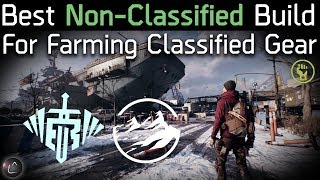The Division 1.8 | Best Non-Classified Build for Farming Classified Gear!