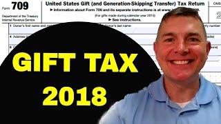 Gift Tax 2018 - Not a Big Deal!