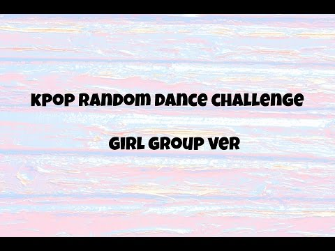 Random KPOP Dance Challenge [Girl Groups Ver]
