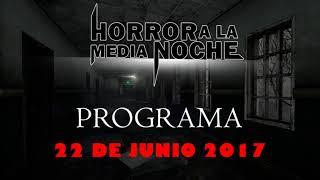 22 De Junio 2017 | Horror a la media noche | Flavio Arenas