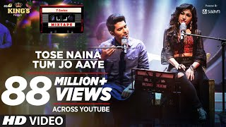 download lagu Tose Naina Tum Jo Aaye L T-series Mixtape L gratis