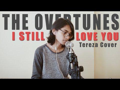 The Overtunes - I Still Love You (Ost. Cek Toko Sebelah) - Cover By Tereza