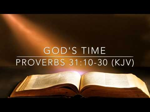 God's Time:  Proverbs 31:10-31 (kjv) video