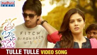 Tulle Tulle Video Song | Prema Ishq Kaadhal Telugu Movie Songs | Harshvardhan Rane | Ritu Varma