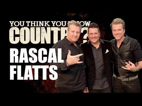 Rascal Flatts - You Think You Know Country?