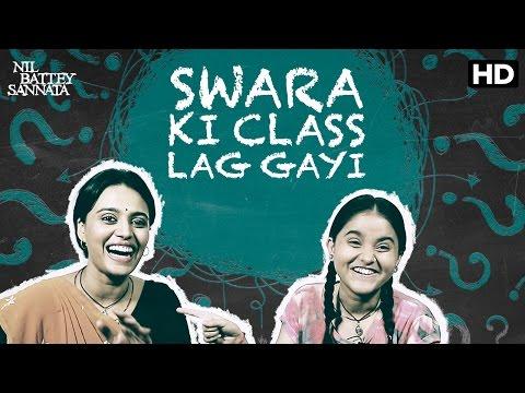 Swara Ki Class Lag Gayi | Nil Battey Sannata