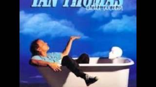 Watch Ian Thomas As The Days Go By video