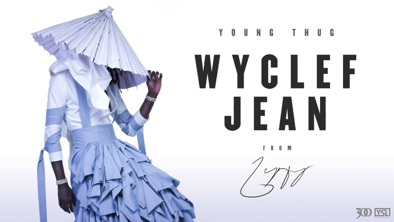 Young Thug - Wyclef Jean [Official Audio]