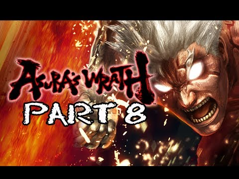 Asura's Wrath Gameplay Walkthrough - Part 8 [Episode 8] Willing Sacrifices Let's Play