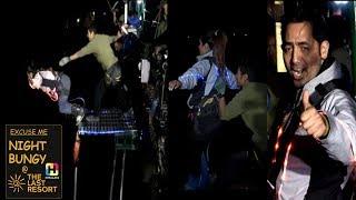 NIGHT BUNGY AT THE LAST RESORT ft. SISAN BANIYA | EXCUSE ME