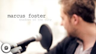 Marcus Foster - Shadows of the City | OurVinyl Sessions