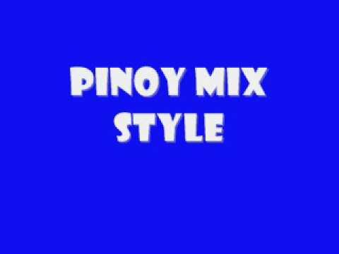 Pinoy Mix Style Remix 2011