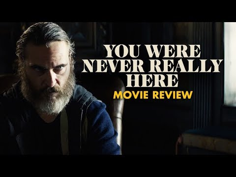 You Were Never Really Here | Movie Review