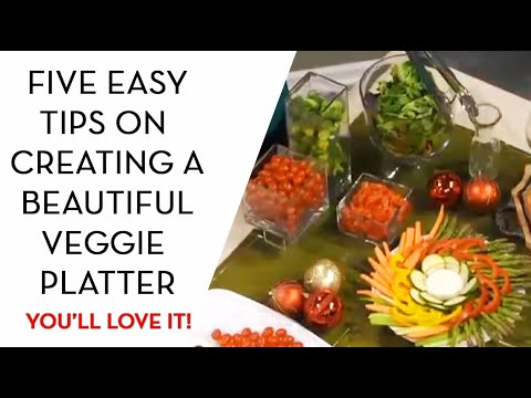 Five Easy Tips on Creating A Beautiful Veggie Platter