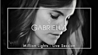 GABRIELLA - Million Lights (An Oak Session)