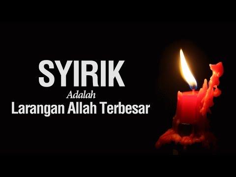 Syirik Adalah Larangan Allah yang Terbesar - Ustadz Khairullah Anwar Luthfi, Lc