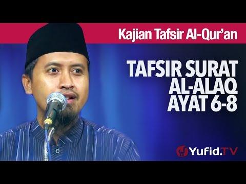 Kajian Tafsir Al Quran: Tafsir Surat Al Alaq Ayat 6-8 - Ustadz Abdullah Zaen, MA