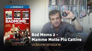 Bad Moms 2 - Mamme Molto Più Cattive, Di Jon Lucas E Scott Moore | RECENSIONE