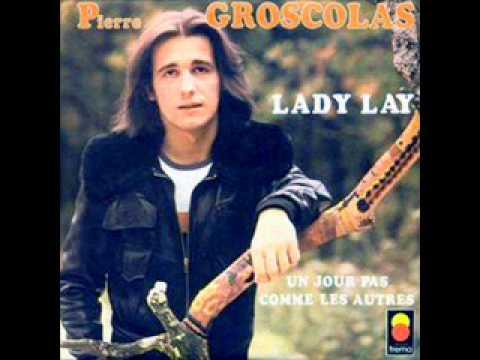 Pierre Groscolas - Lady Lady Lay
