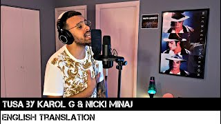 Tusa by KAROL G & Nicki Minaj (ENGLISH TRANSLATION)