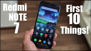 Xiaomi Redmi Note 7 / Note 7 Pro: First 10 Things To Do! Tips and Tricks