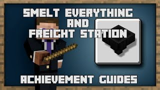 Minecraft - Smelt Everything and Freight Station Achievement Guides