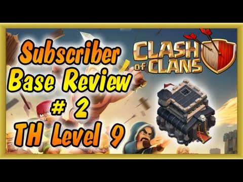 Clash of Clans : Subscriber Base Review #2 (Town Hall 9)