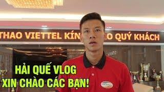 Quế Ngọc Hải làm vlog nghiêm túc và tự hào nói về Thể Công Viettel