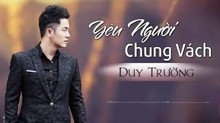 Yêu Người Chung Vách - Duy Trường [Audio Official]   Nghe Mà Muốn Khóc