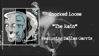 KNOCKED LOOSE - The Rain (audio)