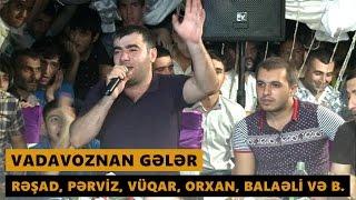 VADAVOZNAN GƏLƏR (Resad, Perviz, Vuqar, Orxan, Balaeli, Cahangest) Meyxana 2016