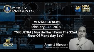 02/17/2018 MFA World News - MK Ultra | Muzzle Flash From The 32nd Floor?
