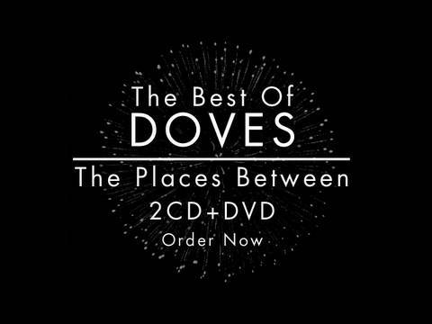 Doves The Best Of: The Places Between - Order Now!